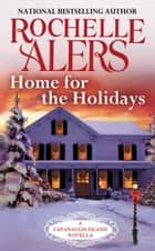 Home for the Holidays ebook by Rochelle Alers