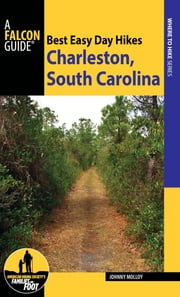 Best Easy Day Hikes Charleston, South Carolina ebook by Johnny Molloy