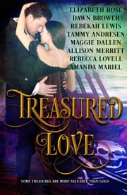 Treasured Love ebook by Dawn Brower,Rebekah Lewis,Tammy Andresen,Maggie Dallen,Allison Merritt,Rebecca Lovell,Amanda Mariel,Elizabeth Rose