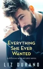Everything She Ever Wanted - An Older Woman Younger Man Romance ebook by Liz Durano