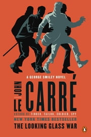 The Looking Glass War - A George Smiley Novel ebook by John le Carré