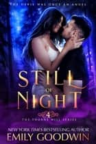 Still of Night - The Thorne Hill Series, #4 ebook by Emily Goodwin