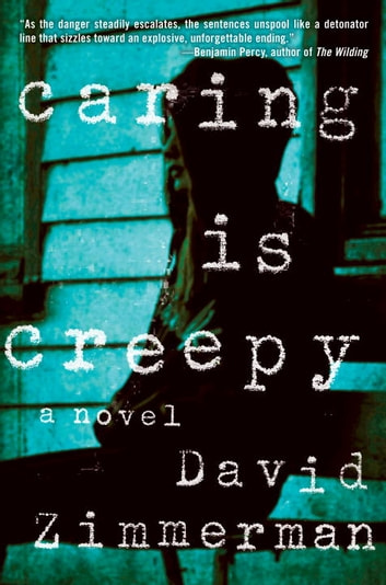 Caring Is Creepy ebook by David Zimmerman