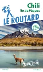 Guide du Routard Chili et Île de Pâques 2020/21 ebook by Collectif