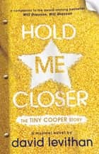 Hold Me Closer ebook by The Tiny Cooper Story