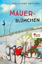 Mauerblümchen eBook by Holly-Jane Rahlens, Sabine Ludwig