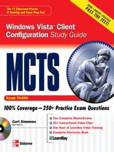 MCTS Windows Vista Client Configuration Study Guide (Exam 70-620) ebook by Simmons, Curt