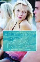 Girls in Love: A Summer Girls Novel ebook by Hailey Abbott