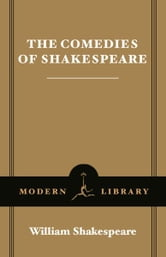 The Comedies of Shakespeare - (A Modern Library E-Book) ebook by William Shakespeare