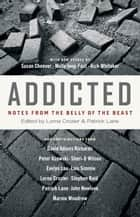 Addicted ebook by Lorna Crozier,Patrick Lane