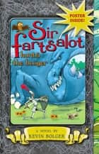 Sir Fartsalot Hunts the Booger ebook by Kevin Bolger, Stephen Gilpin