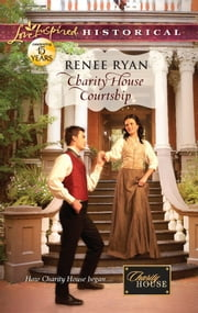 Charity House Courtship ebook by Renee Ryan