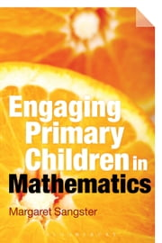 Engaging Primary Children in Mathematics ebook by Margaret Sangster