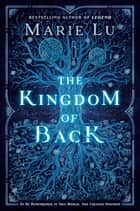 The Kingdom of Back ebook by Marie Lu