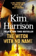 The Witch With No Name ebook by