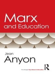Marx and Education ebook by Jean Anyon