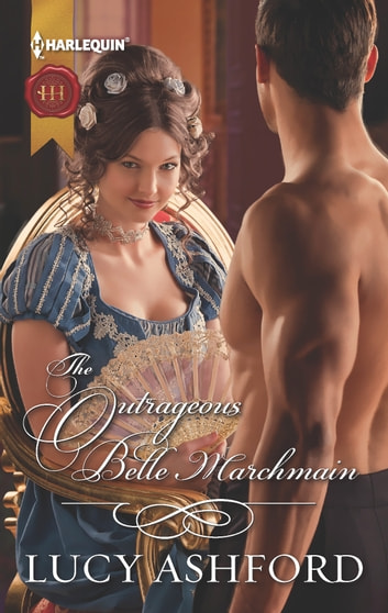 The Outrageous Belle Marchmain ebook by Lucy Ashford