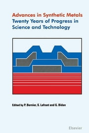 Advances in Synthetic Metals - Twenty Years of Progress in Science and Technology ebook by P. Bernier,G. Bidan,S. Lefrant