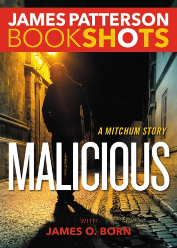Malicious - A Mitchum Story ebook by James Patterson
