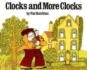 Clocks and More Clocks - with audio recording ebook by Pat Hutchins