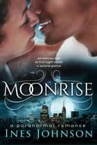 Moonrise eBook by Ines Johnson