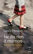 Ne dis rien à maman ebook by Sarah Preston, Anne Bleuzen