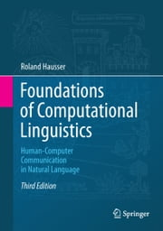 Foundations of Computational Linguistics - Human-Computer Communication in Natural Language ebook by Roland Hausser