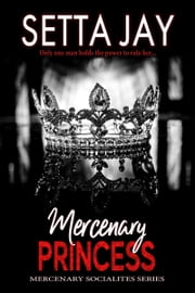 Mercenary Princess ebook by Setta Jay
