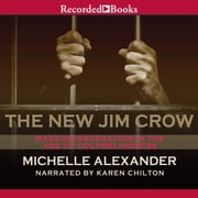 The New Jim Crow - Mass Incarceration in the Age of Colorblindness audiobook by Michelle Alexander