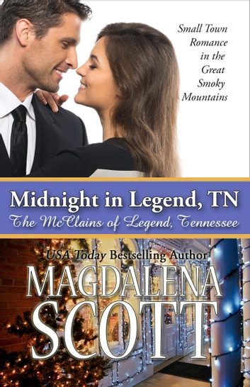 Midnight in Legend, TN - Small Town Romance in the Great Smoky Mountains ebook by Magdalena Scott