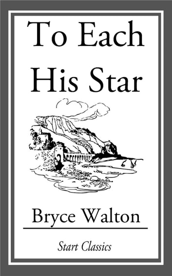 To Each His Star ebook by Bryce Walton