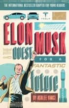 Elon Musk Young Readers' Edition ebook by Ashlee Vance