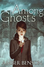 Among the Ghosts ebook by Amber Benson,Sina Grace