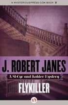 Flykiller ebook by J. Robert Janes