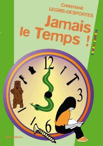 Jamais le temps ebook by Christiane Legris-Desportes