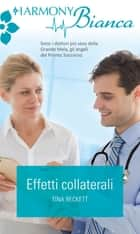 Effetti collaterali ebook by Tina Beckett