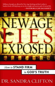 New Age Lies Exposed ebook by Clifton, Sandra