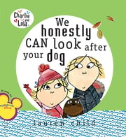 We Honestly Can Look After Your Dog ebook by Lauren Child