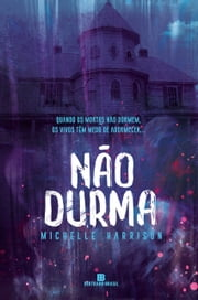 Não durma ebook by Michelle Harrison