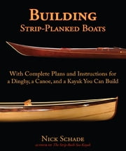 Building Strip-Planked Boats ebook by Nick Schade