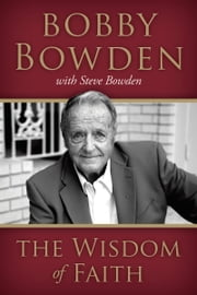 The Wisdom of Faith ebook by Bobby Bowden,Steve Bowden