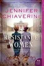 Resistance Women - A Novel ebook by