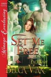 Set Me Free ebook by Van, Becca