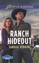 Ranch Hideout - Faith in the Face of Crime ebook by Sandra Robbins