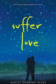 Suffer Love ebook by Ashley Herring Blake