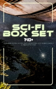 Sci-Fi Box Set: 140+ Dystopian Novels, Novels Space Adventures, Lost World Classics & Apocalyptic Tales - The War of the Worlds, The Outlaws of Mars, The Star Rover, Planetoid 127, Frankenstein, Lord of the World, The Doom of London, New Atlantis, A Martian Odyssey, A Columbus of Space… ebook by H. G. Wells, Abraham Merritt, Edgar Wallace,...