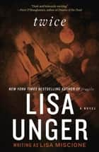 Twice ebook by Lisa Unger