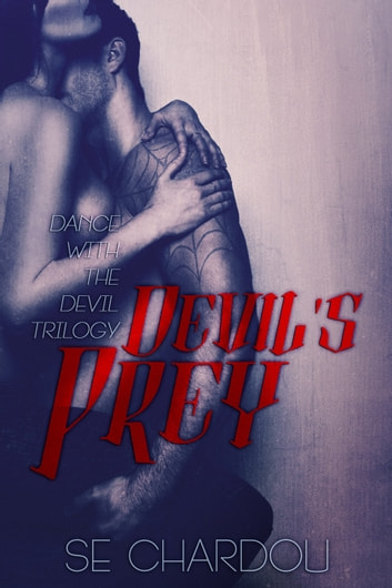 Devil's Prey (A Dance With The Devil Novel #1) ebook by SE Chardou,Selene Chardou
