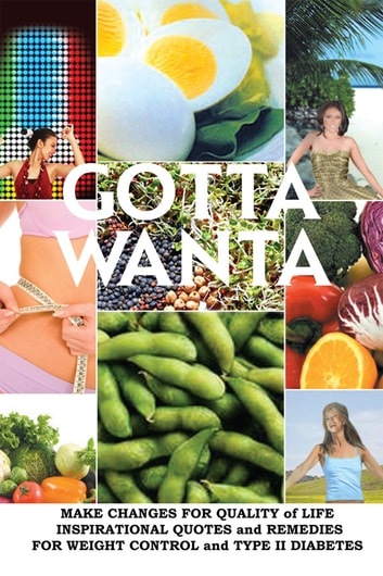 Gotta Wanta - Make Changes for Quality of Life; Inspirational Quotes and Remedies ebook by Shira Rister
