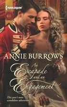 An Escapade and an Engagement ebook by Annie Burrows